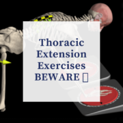 Thoracic Extension Exercises BEWARE